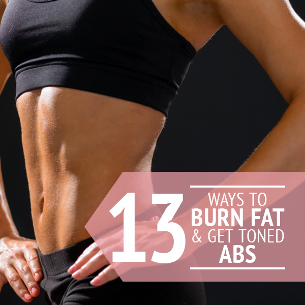 13 Methods to Burn up fat and become Toned Abs
