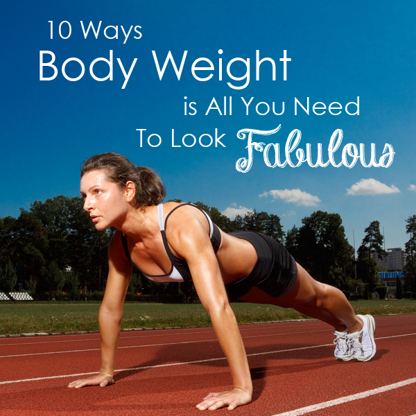 10 Ways Body mass will be You have to Look Fabulous