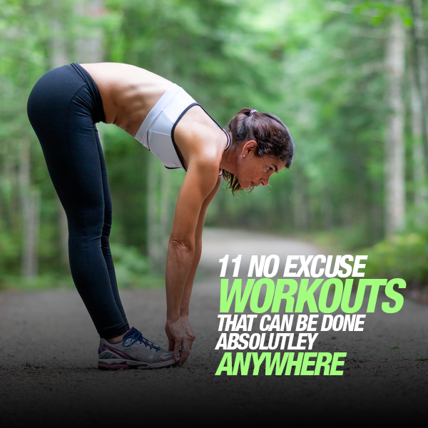 11 No Excuse Workouts You can do Absolutely Anywhere